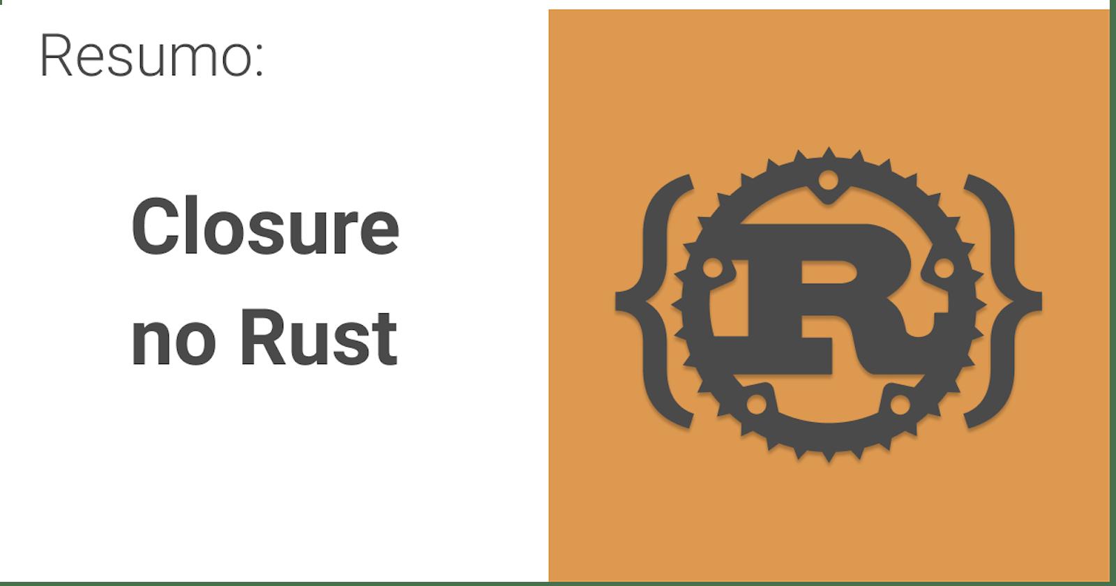 Resumo: Closure no Rust