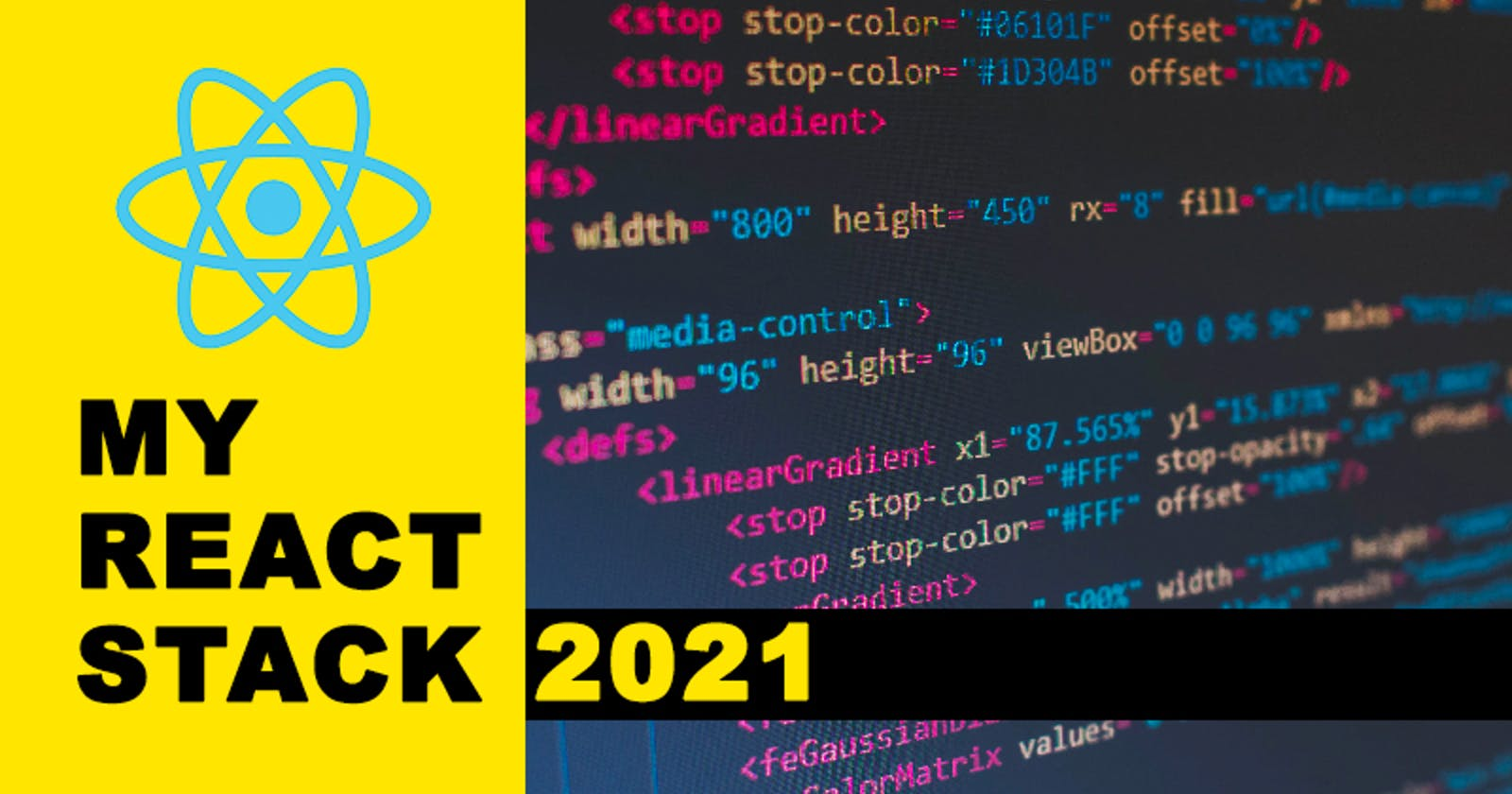 My React Stack for 2021