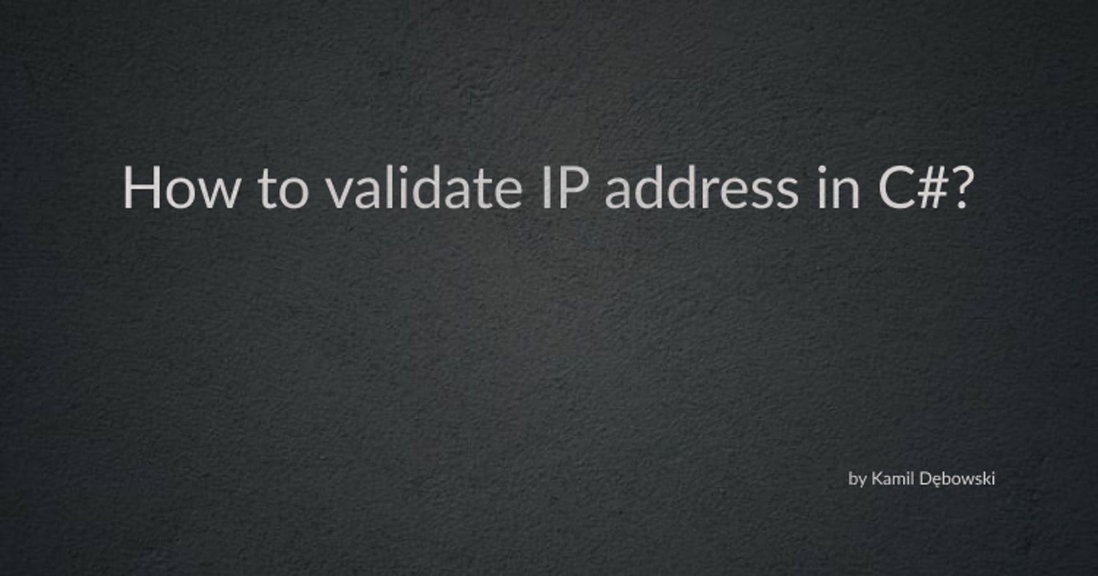 How to validate IP address in C#?