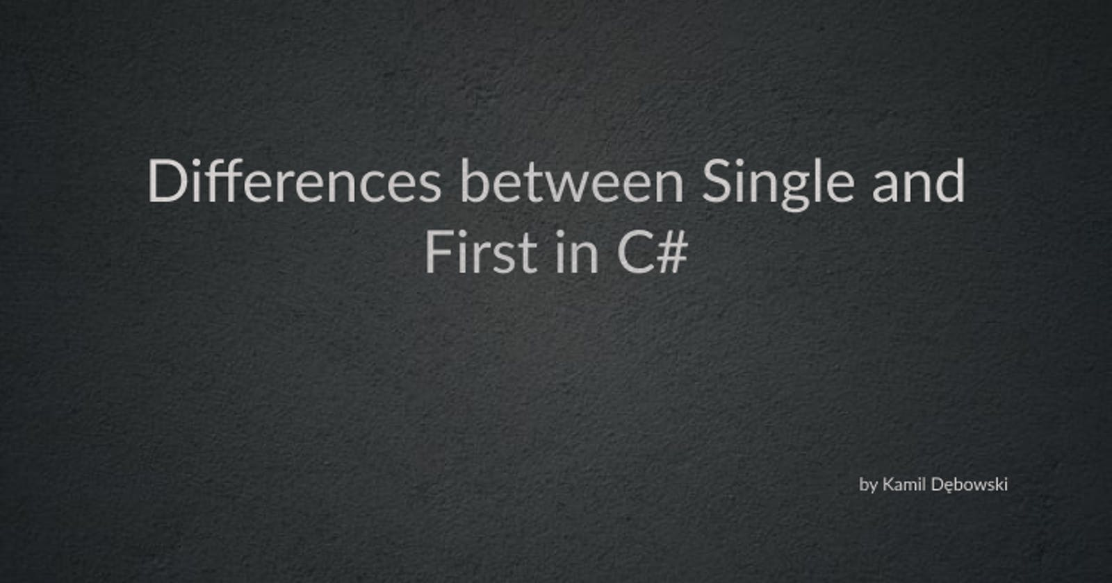 Differences between Single and  First in C#