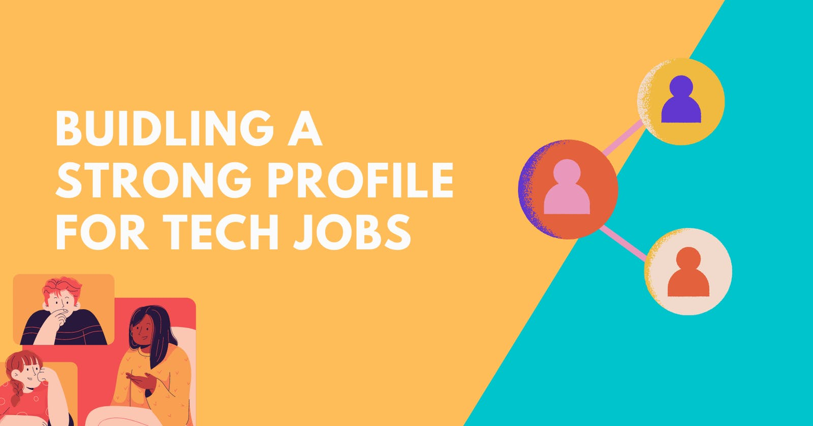 How to build a strong profile for the tech job (engineering) market