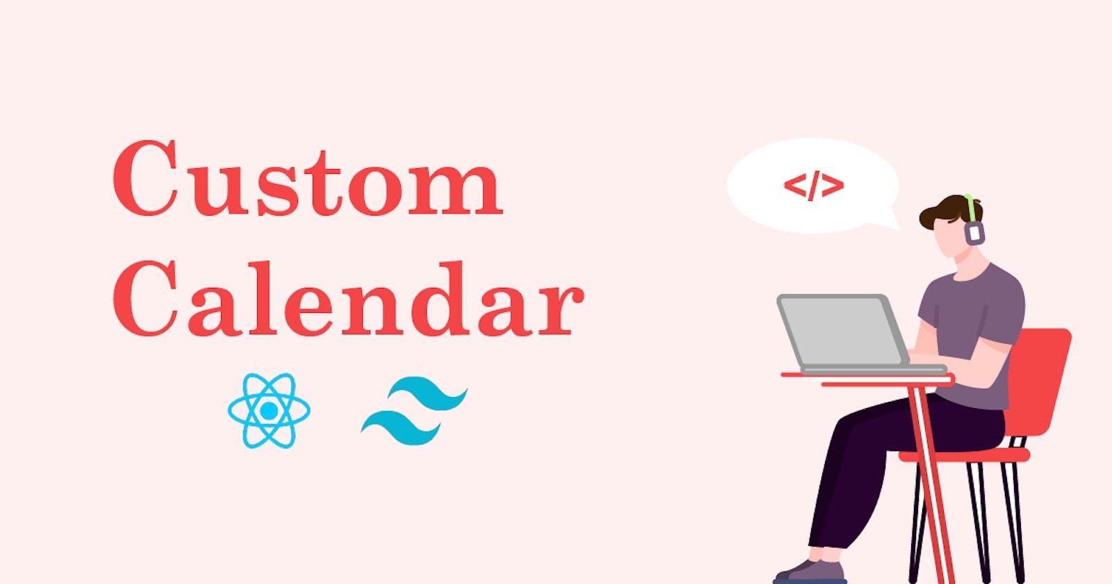 Custom React + TailwindCSS Calendar Component