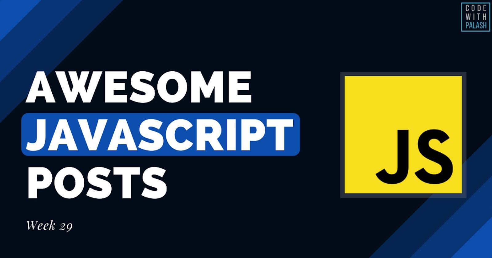 Awesome JavaScript Posts (Week 29)
