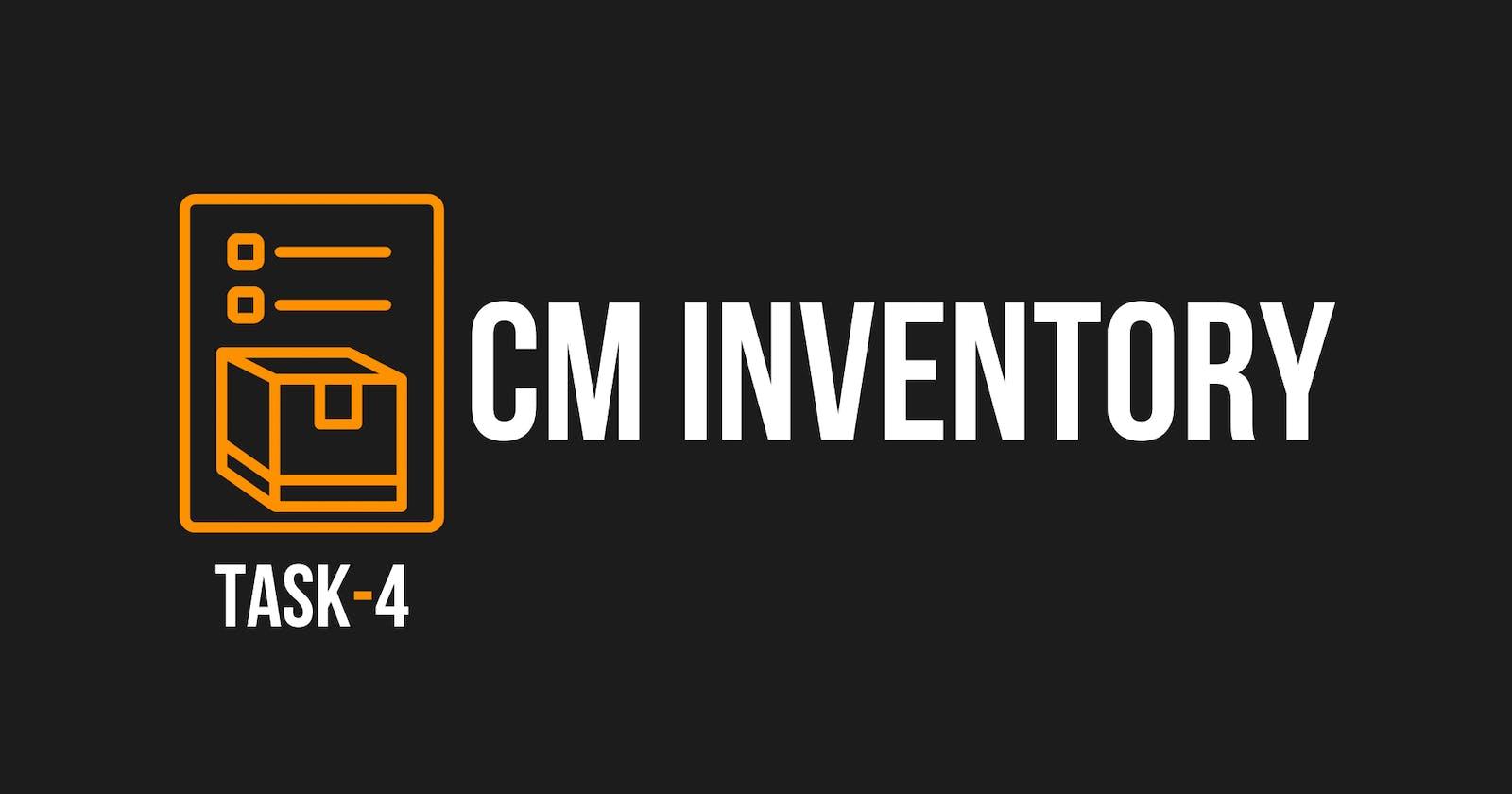 CM Inventory   Task - 4