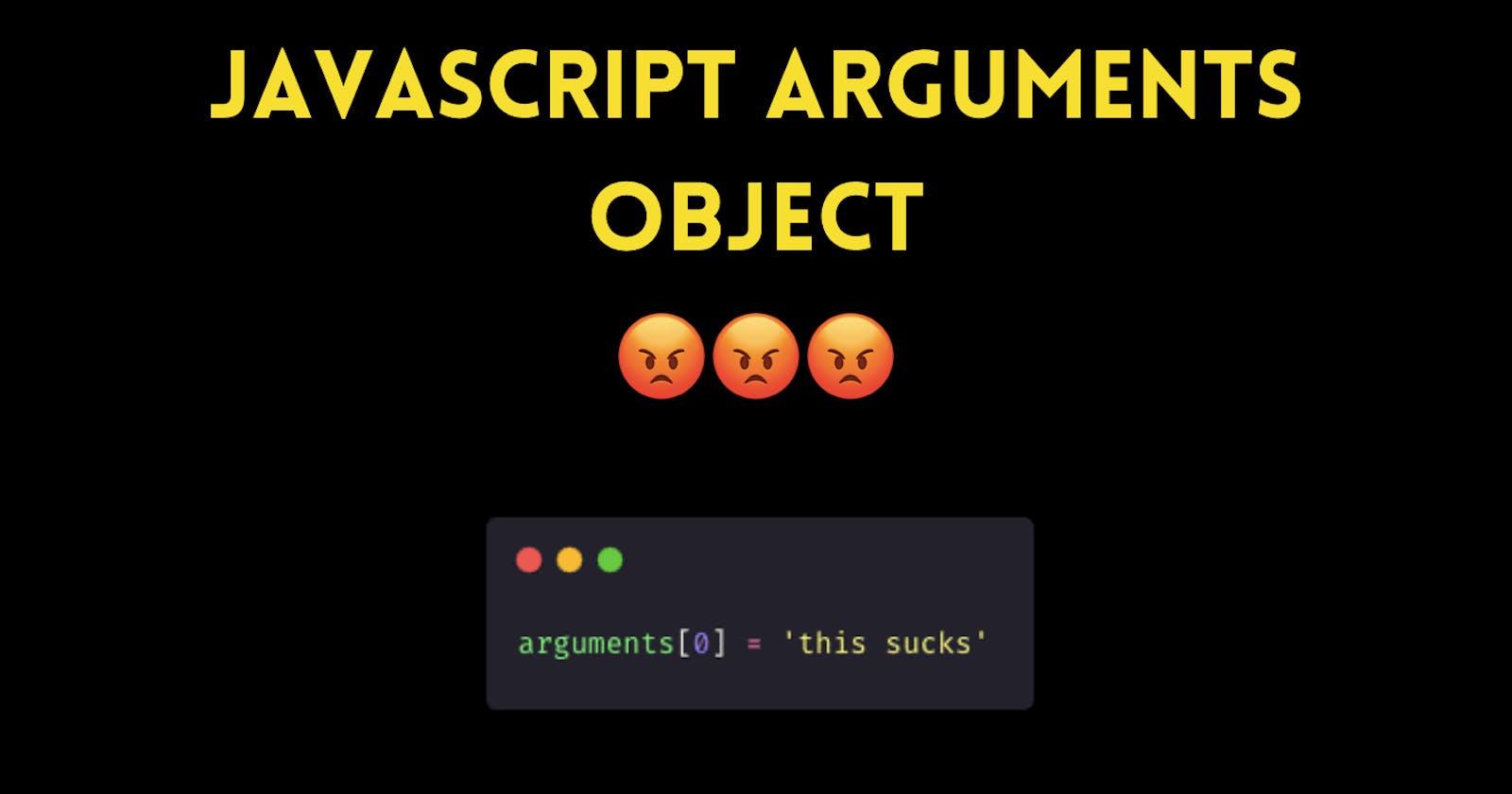 JavaScript's freaking arguments object 😡