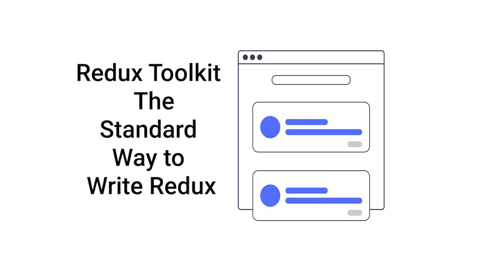 Redux Toolkit - The Standard Way to Write Redux