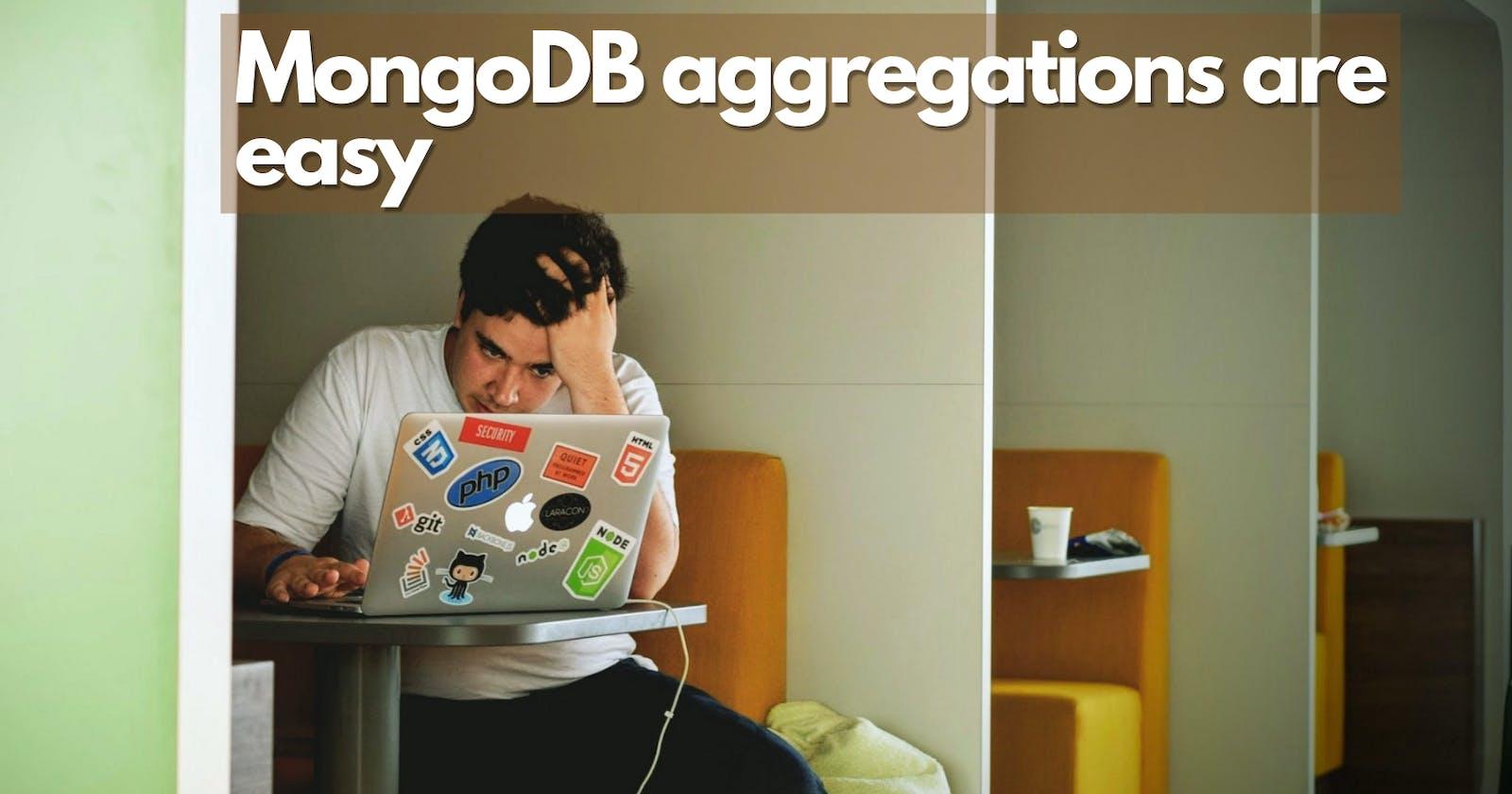MongoDB aggregations are easy