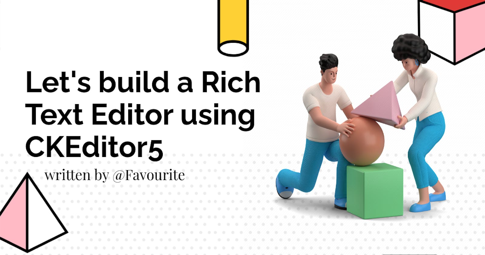 Let's build a Rich Text Editor using CKEditor5