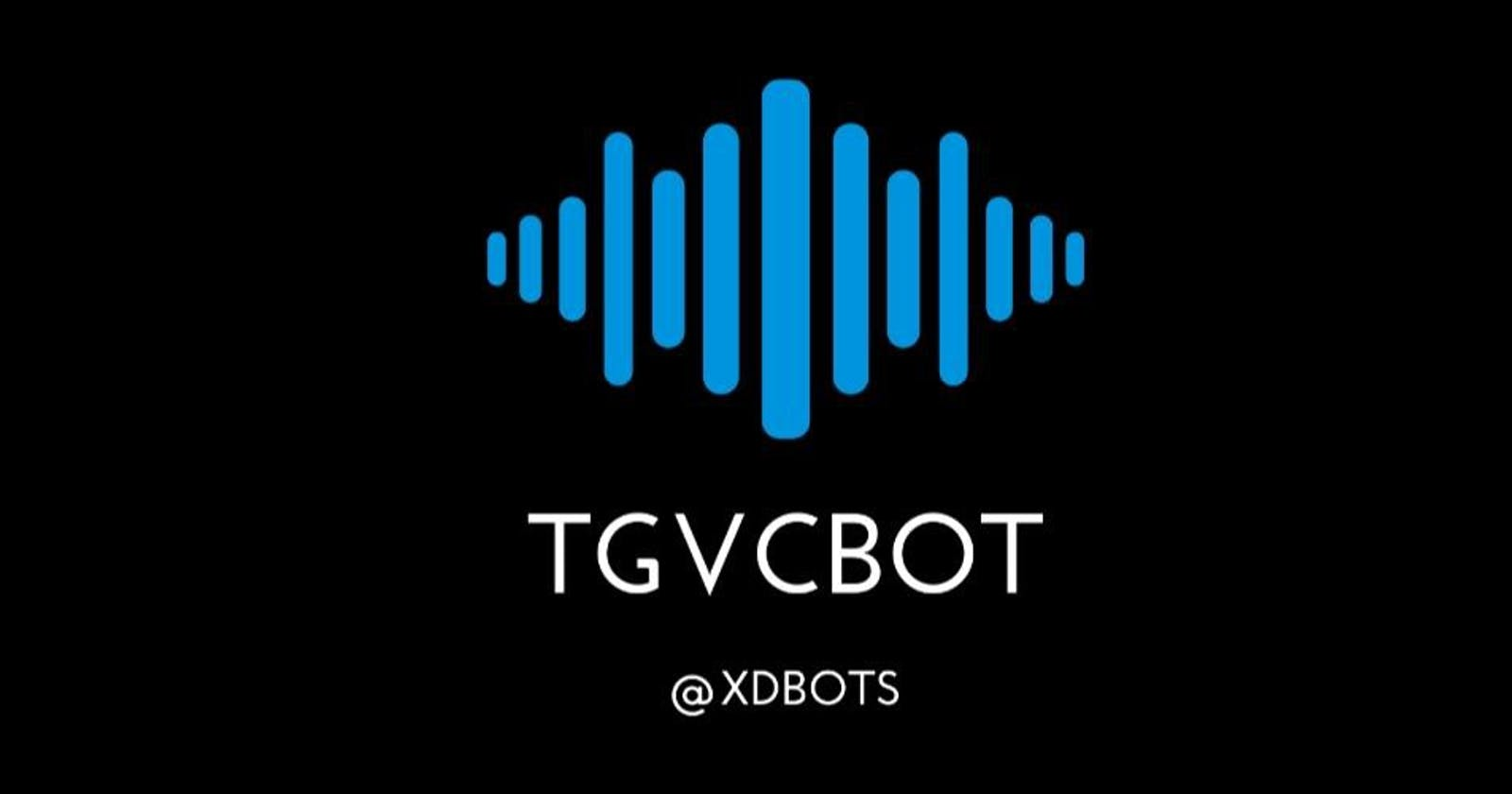 How to Deploy TGVCBot in a Ubuntu VPS