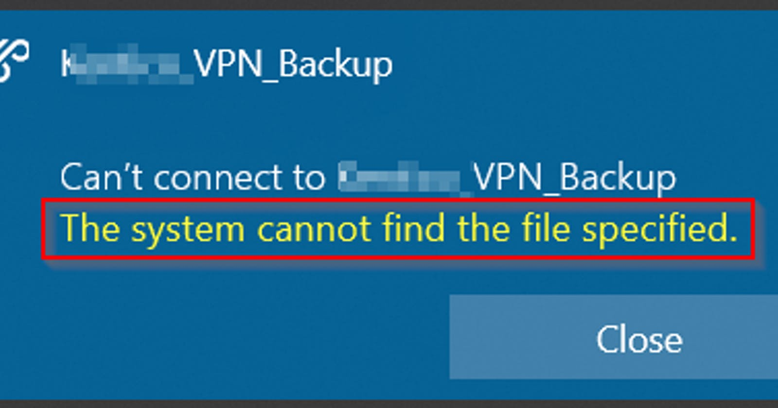 """Solution for """"The system cannot find the file specified"""" error when connecting to VPN on Windows"""