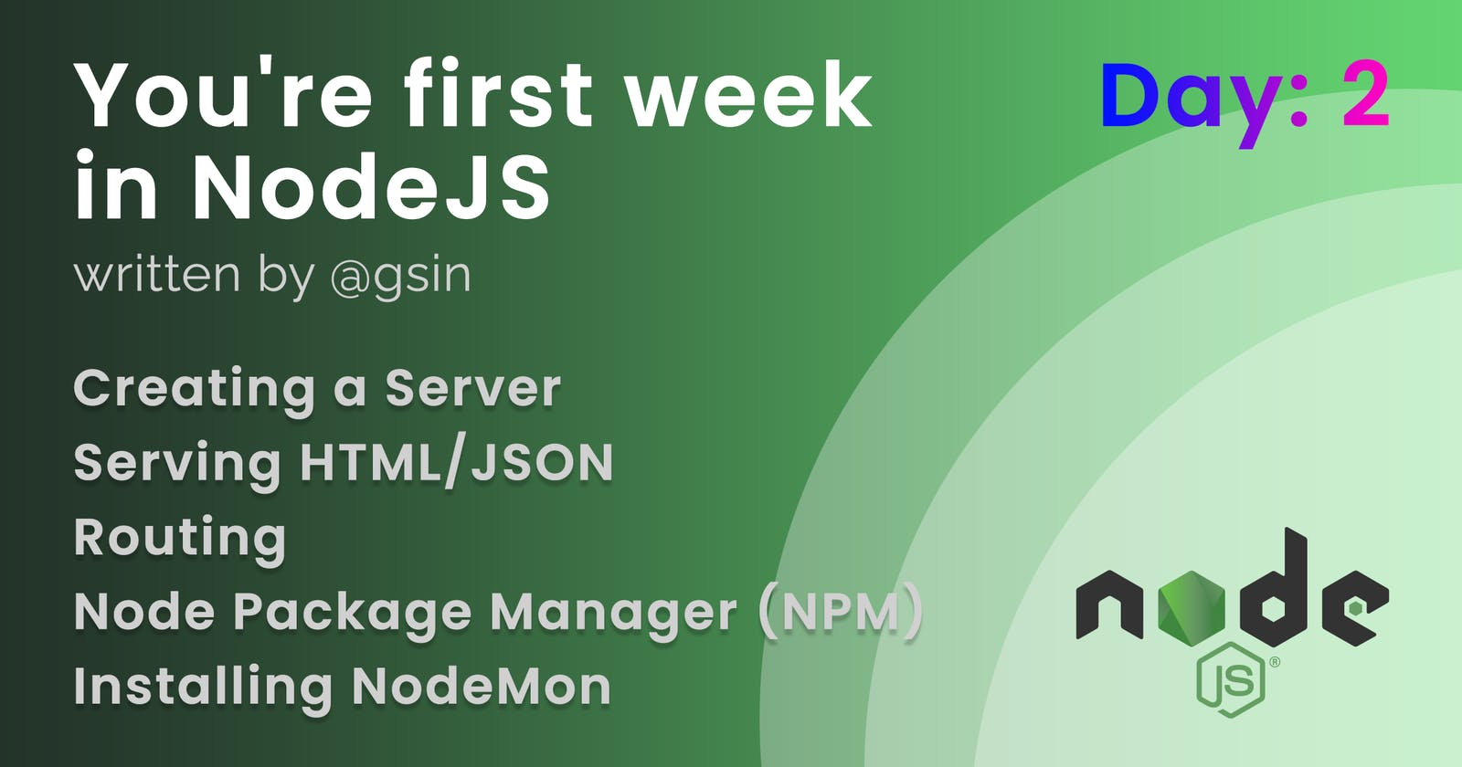 Day 2 - Your first week in NodeJS