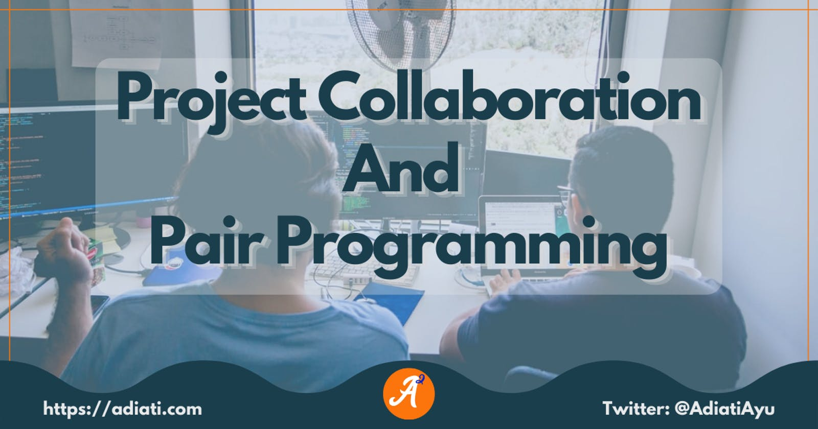Project Collaboration And Pair Programming