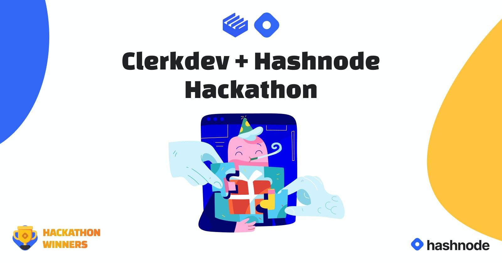 ClerkDev + Hashnode Hackathon Winners✨