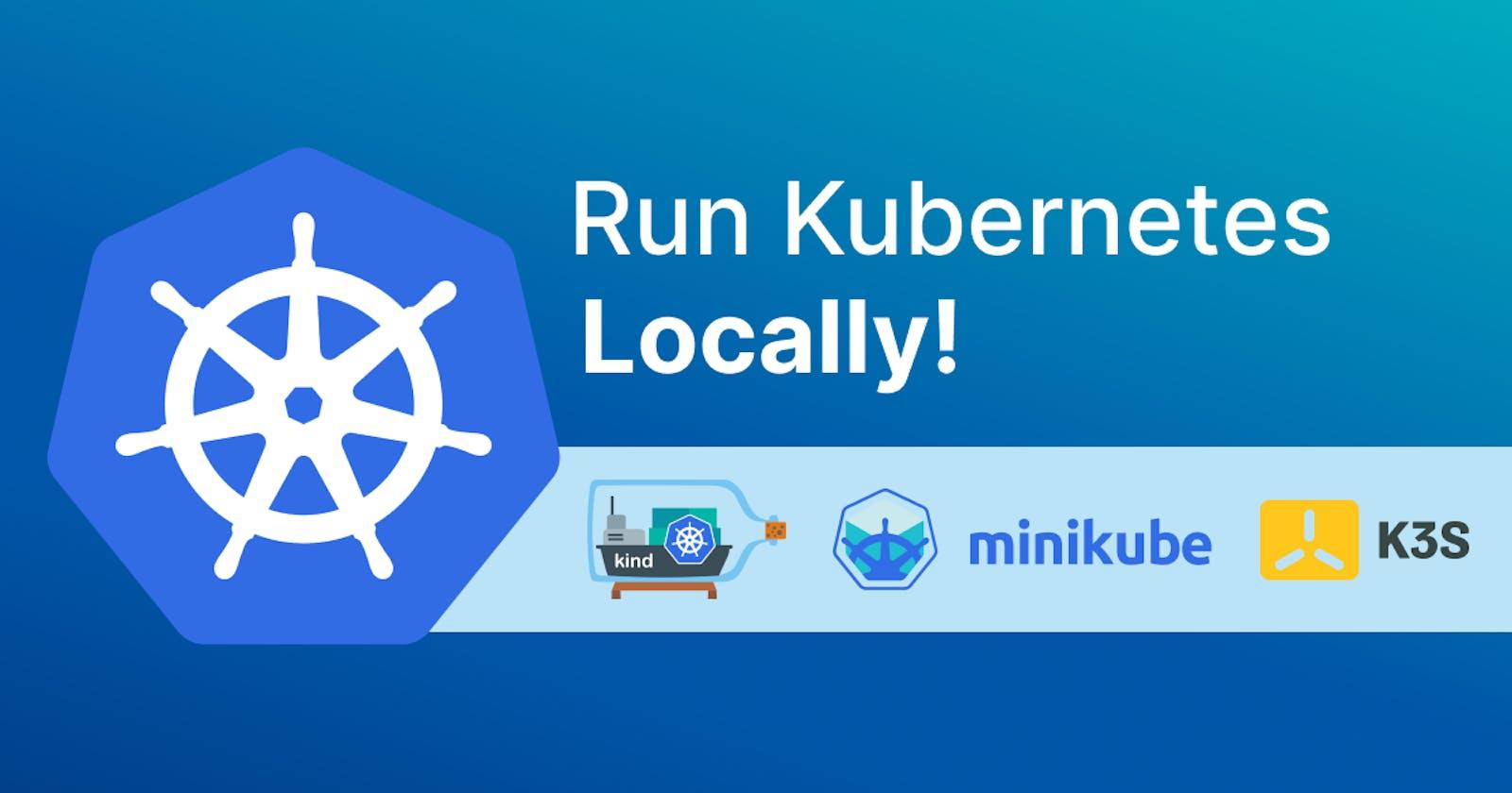 6 Tools to Run Kubernetes Locally
