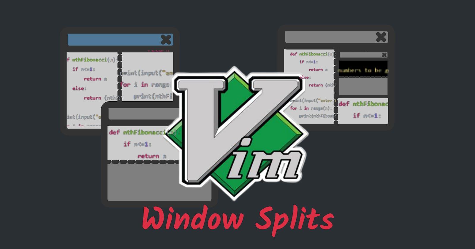 Vim: Window Splits