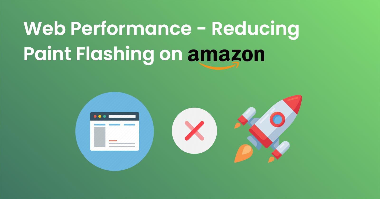 Web Performance - Reducing Paint flashing on Amazon.com