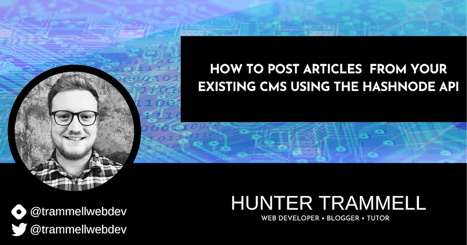 How To Post Articles  From Your Existing CMS Using The Hashnode API