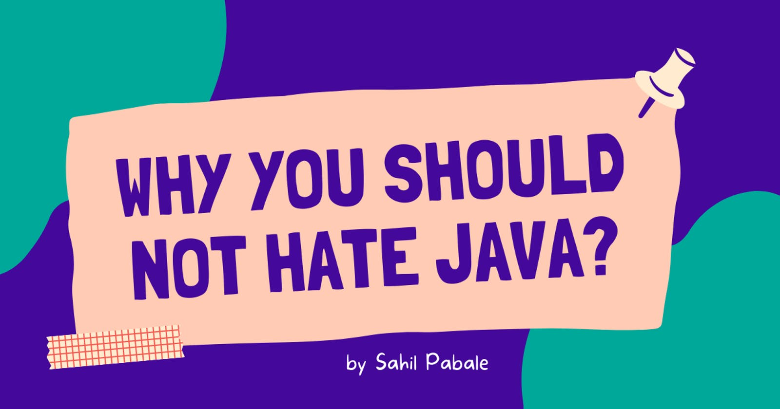 Why you should NOT HATE Java!