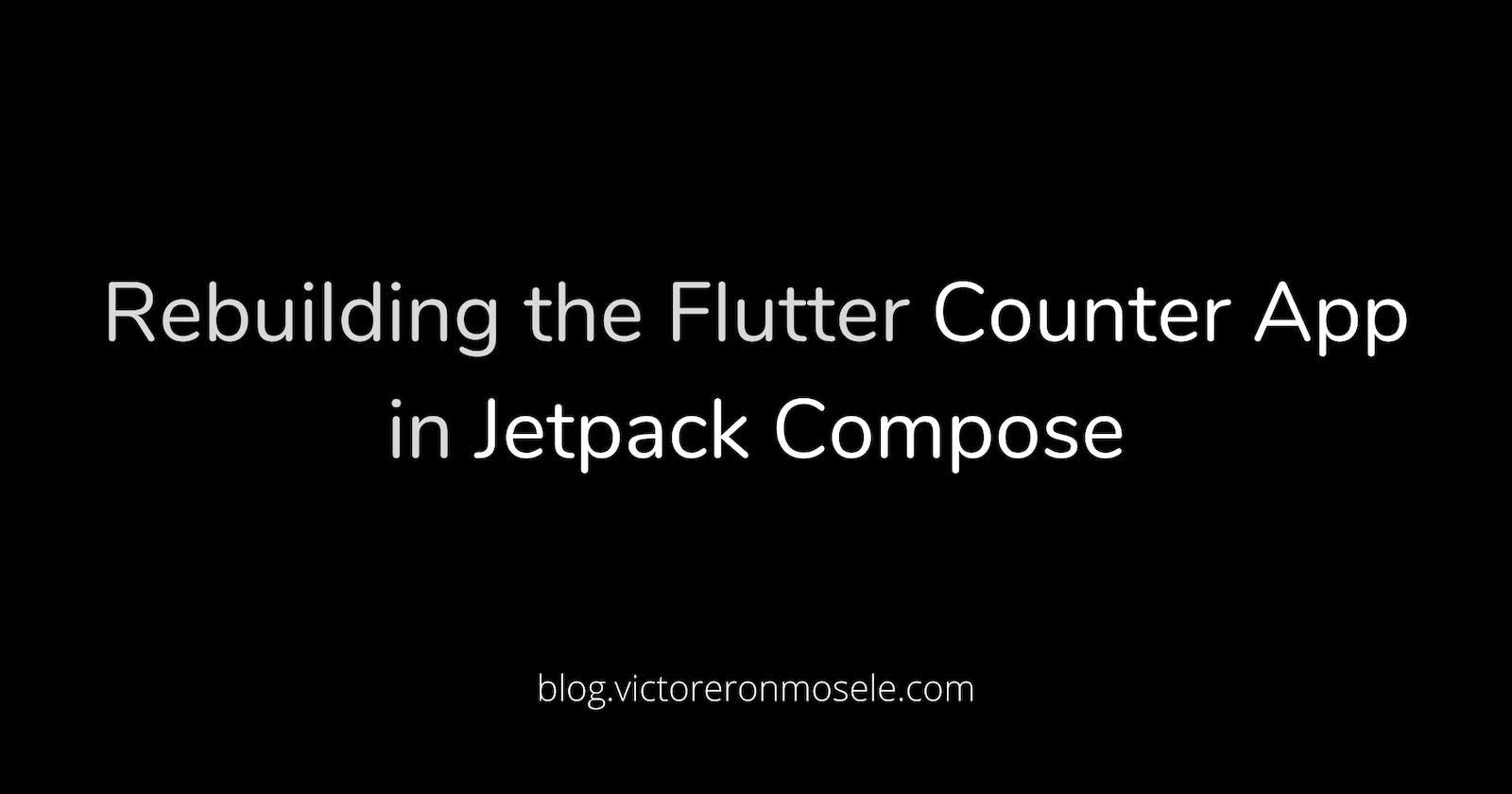 Rebuilding The Flutter Counter App In Jetpack Compose