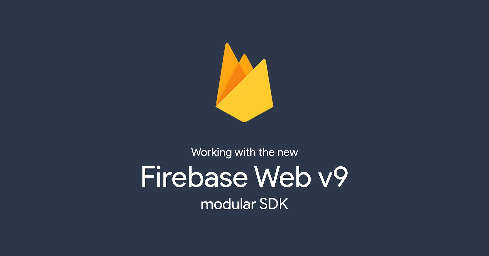 Why the New Firebase Web v9 Modular SDK is a Game-Changer