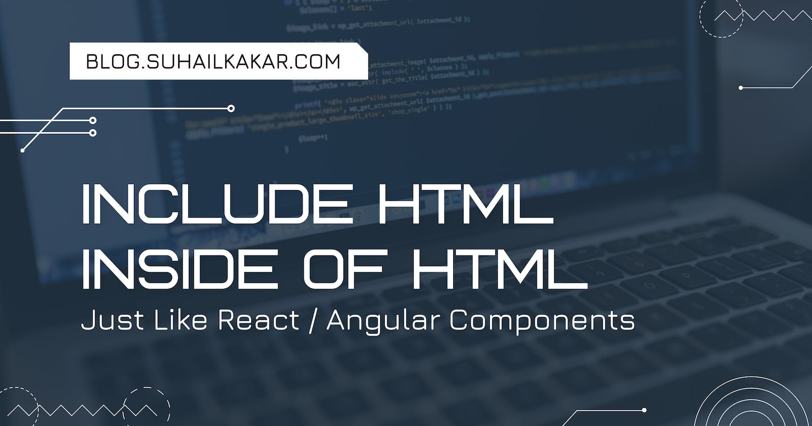 Include HTML Inside of HTML - Just Like React Components