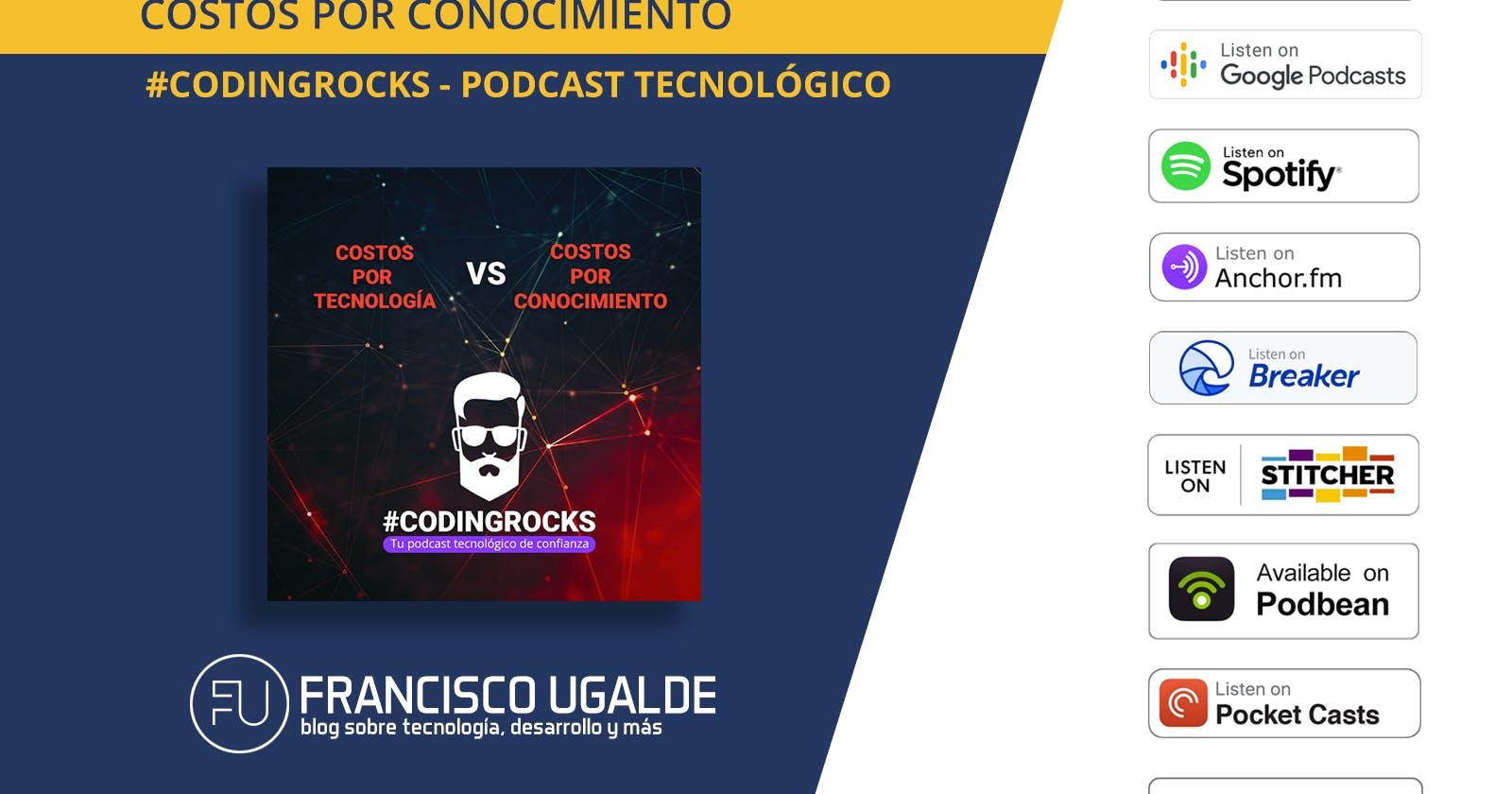 Costo por Tecnología vs Costo por Conocimiento—Ep. 6 #CodingRocks