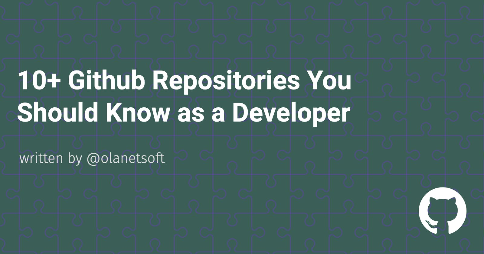 10+ Github Repositories You Should Know as a Developer