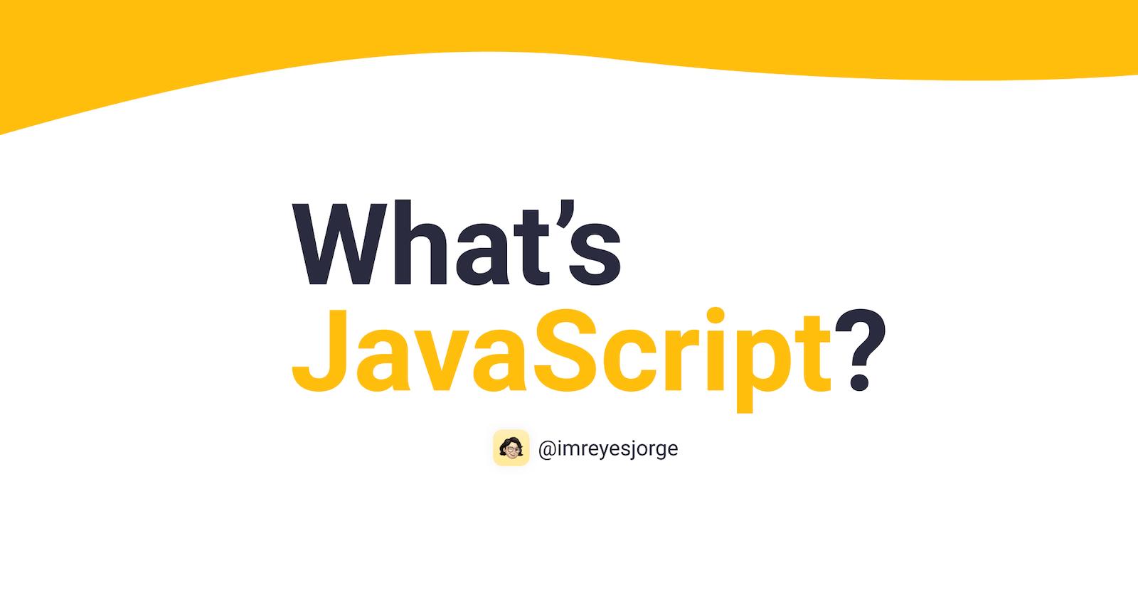 What's JavaScript?