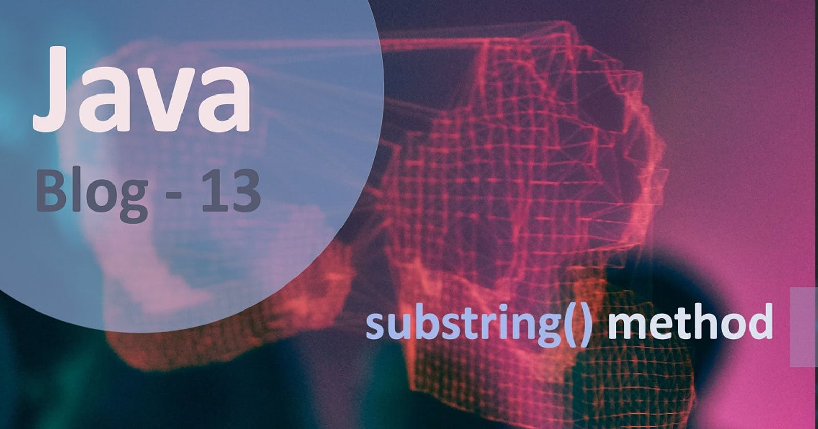 substring() Method