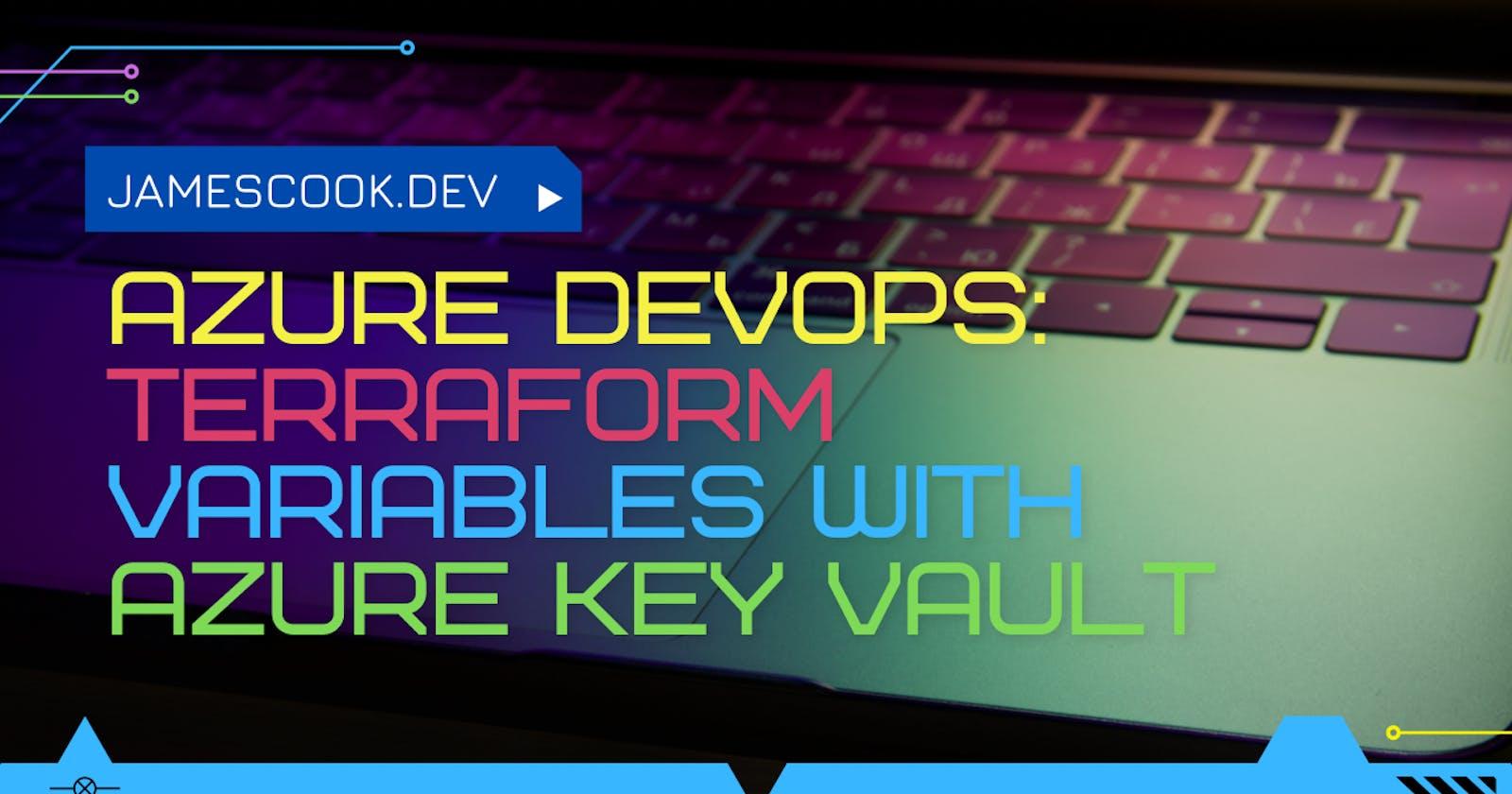 Azure DevOps: Terraform variables with Azure Key Vault