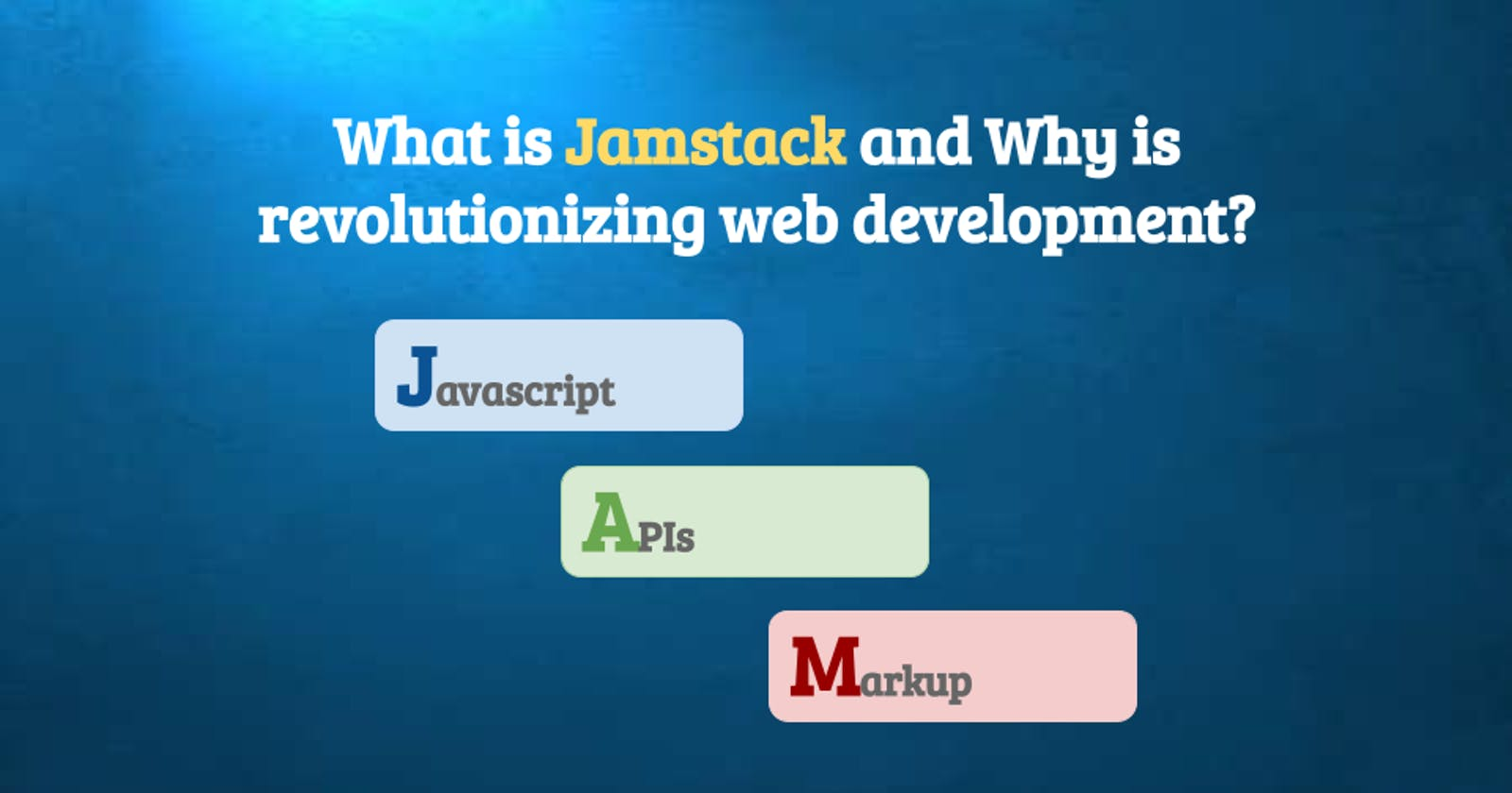 What is Jamstack and Why is revolutionizing web development?