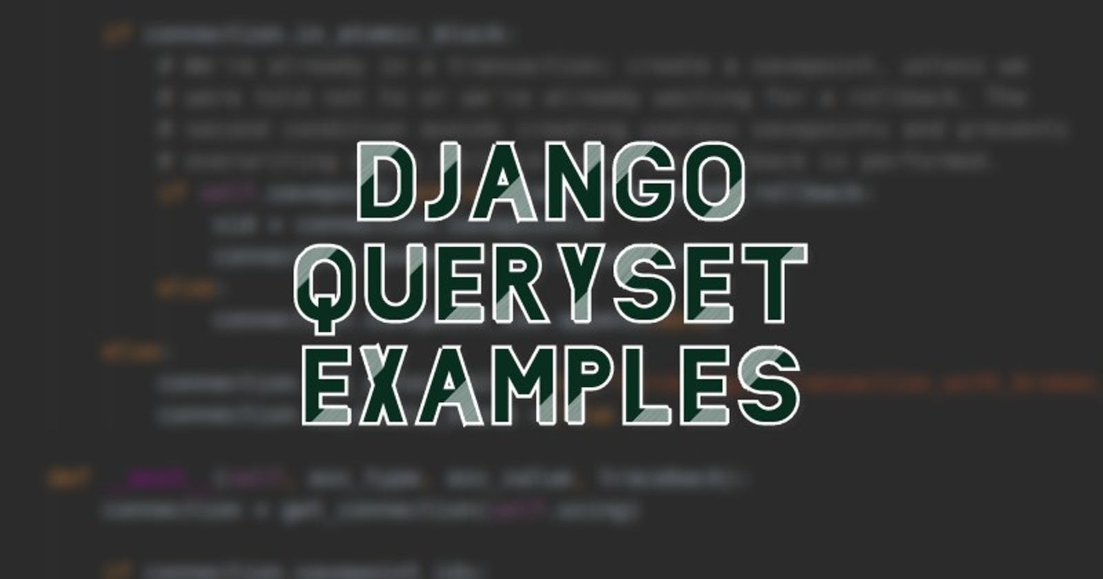 Django QuerySet Examples (with SQL code included)