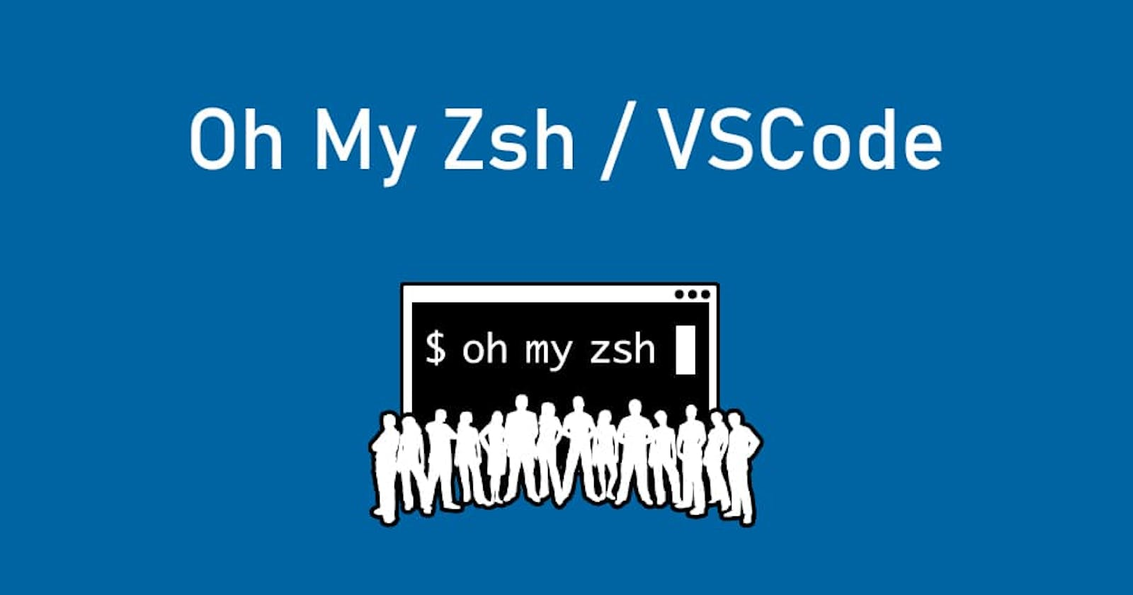 Terminal customization and expansion: Oh My Zsh and VSCode