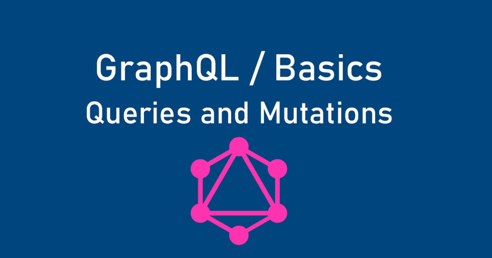 GraphQL basics. Part 1. Queries and mutations