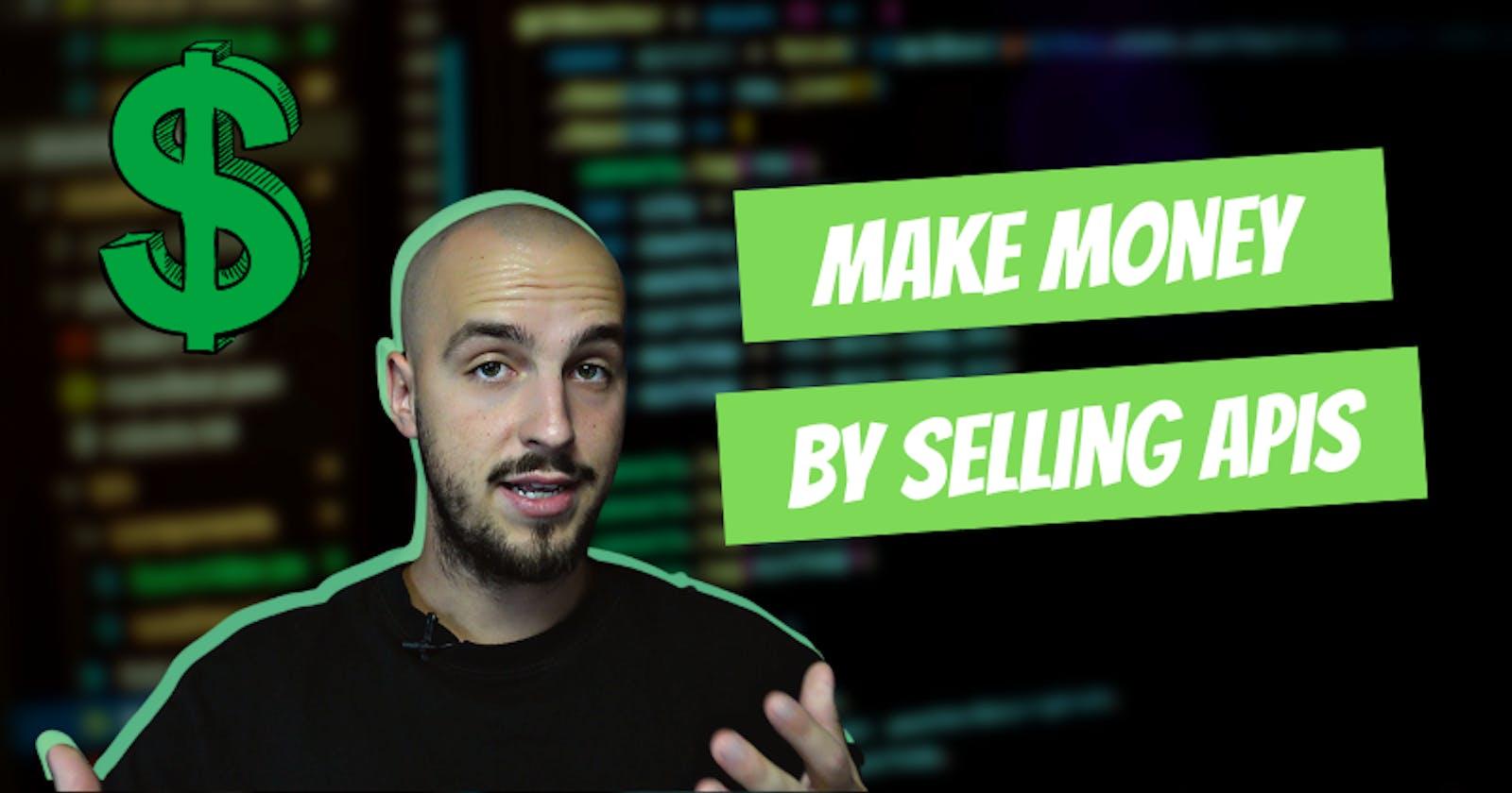 Make Money As A Developer By Selling APIs