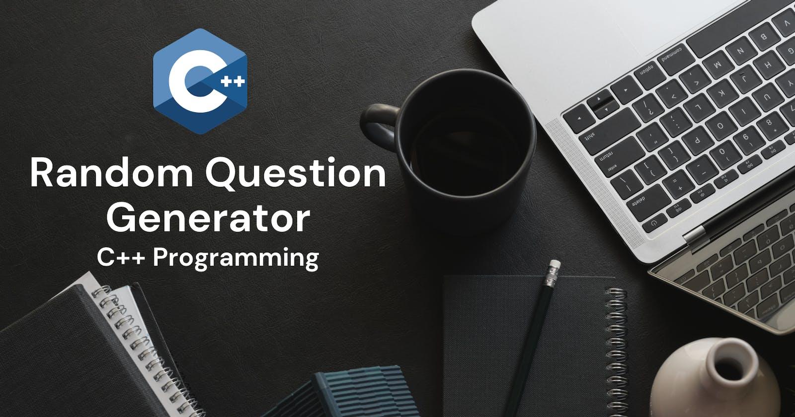 Random Question Generator C++