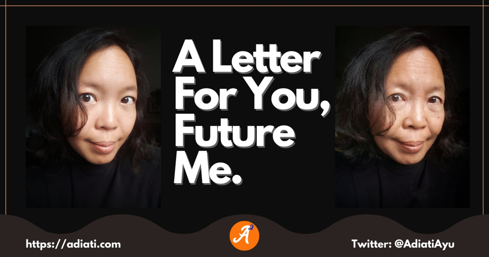 A Letter For You, Future Me.