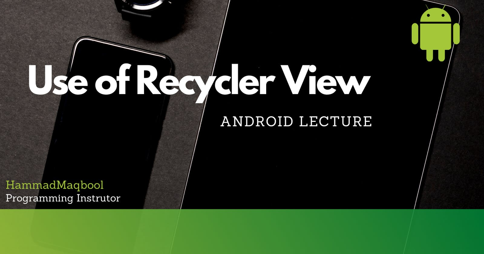 Use of Recycler View in Android