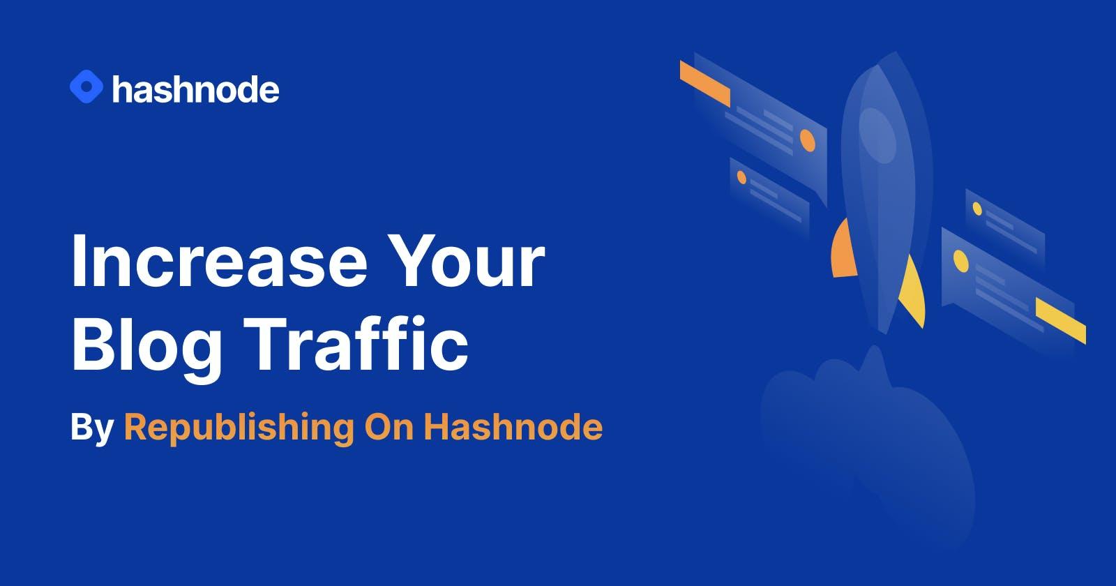 Increase Your Custom Blog Traffic By Republishing On Hashnode