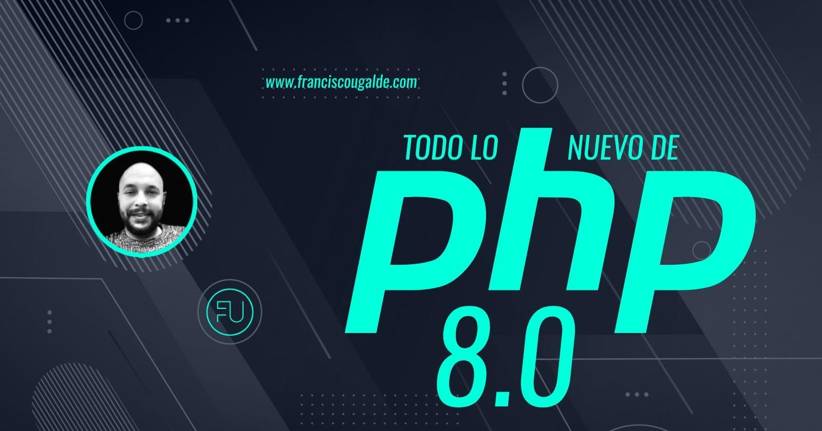 Todo lo nuevo de PHP 8
