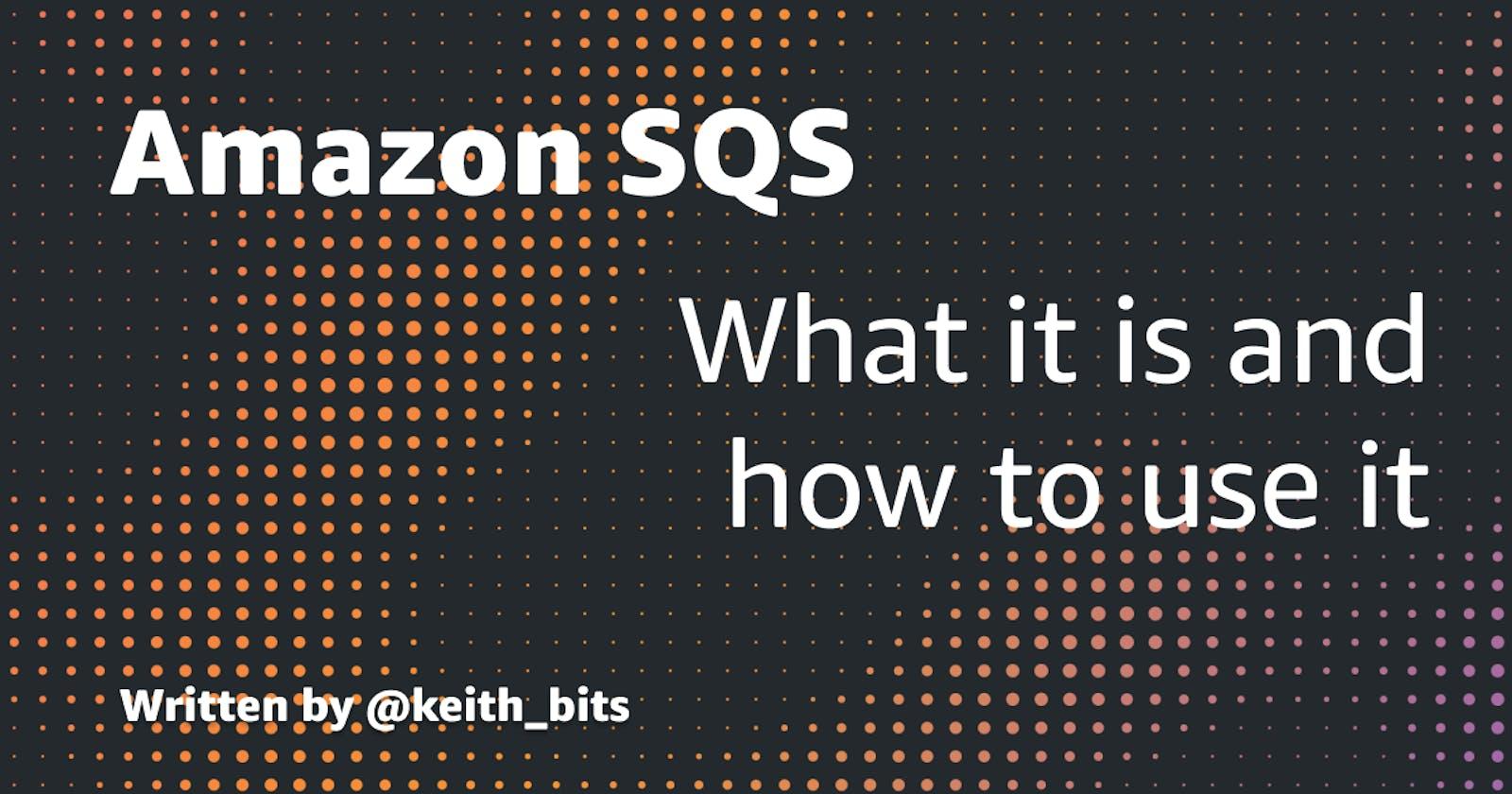 What is Amazon Simple Queue Service?