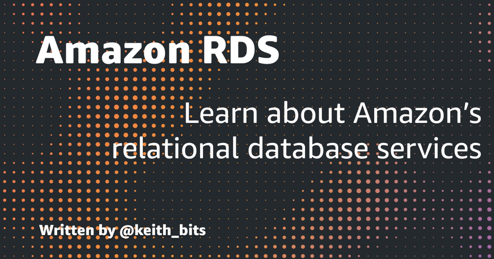 Learn all about AWS Databases and Amazon RDS