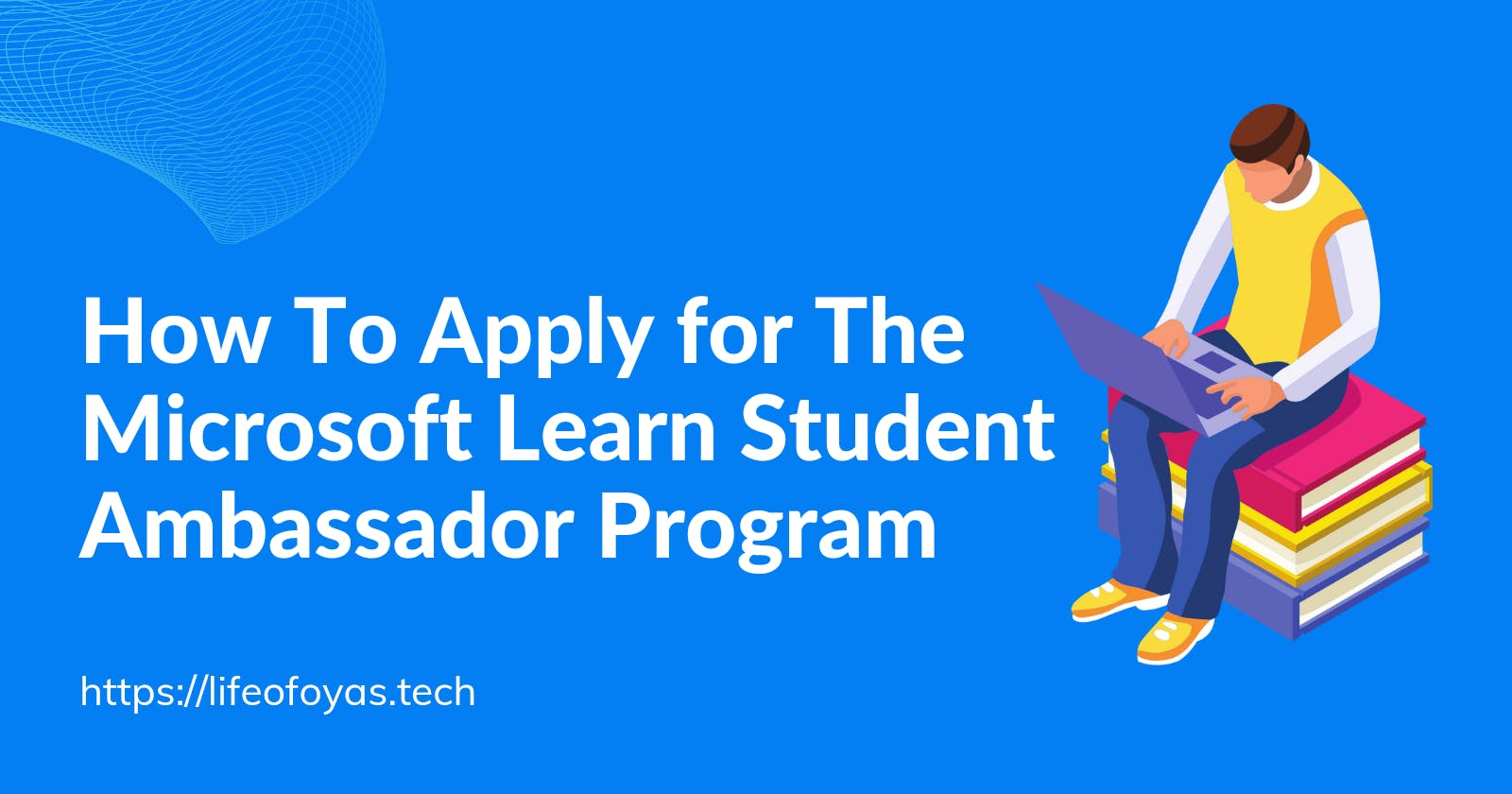 How To Apply For The Microsoft Learn Student Ambassador Program