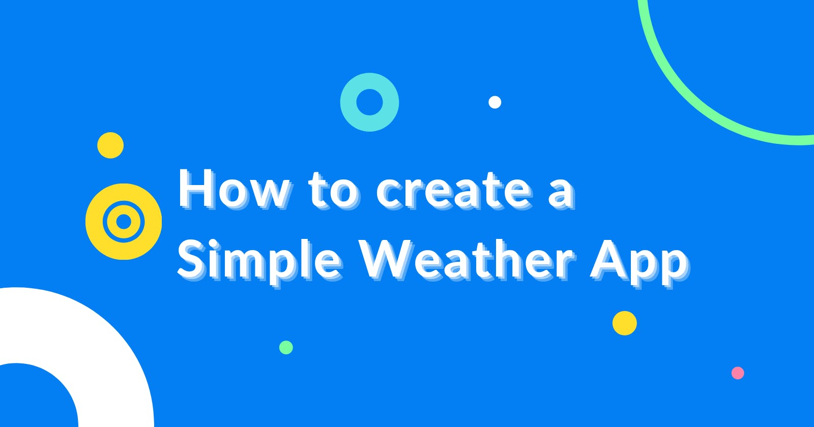 How to Create a Simple Weather App