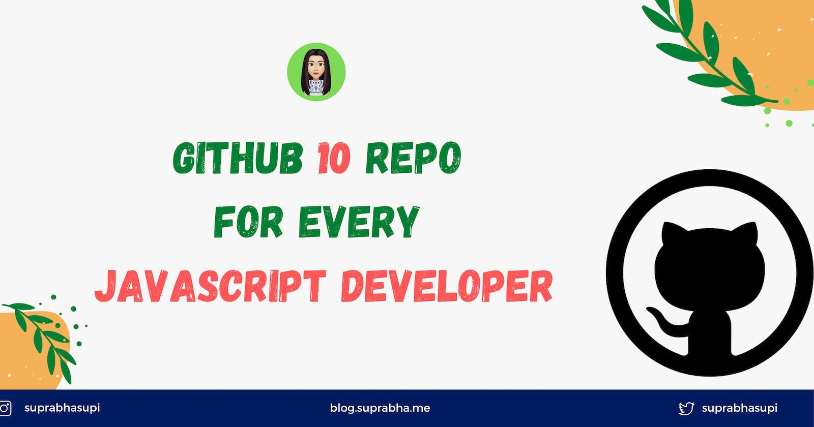 GitHub 10 Repos for JavaScript Developer