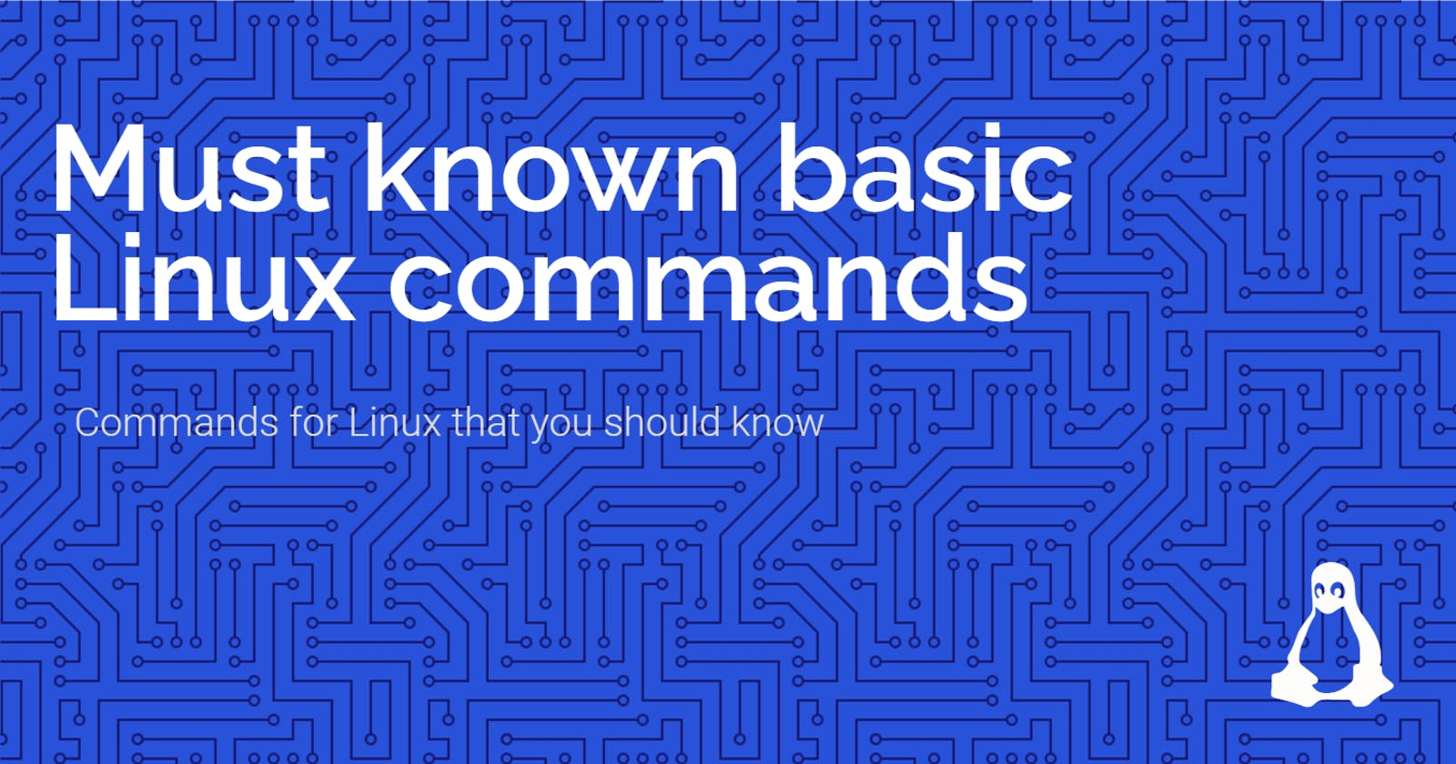 Must know basic Linux commands