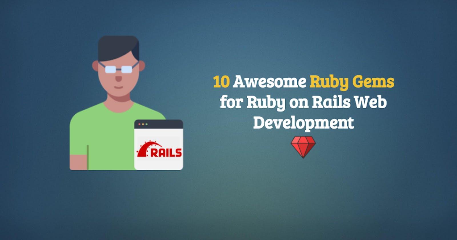 10 Awesome Ruby Gems for Ruby on Rails Web Development