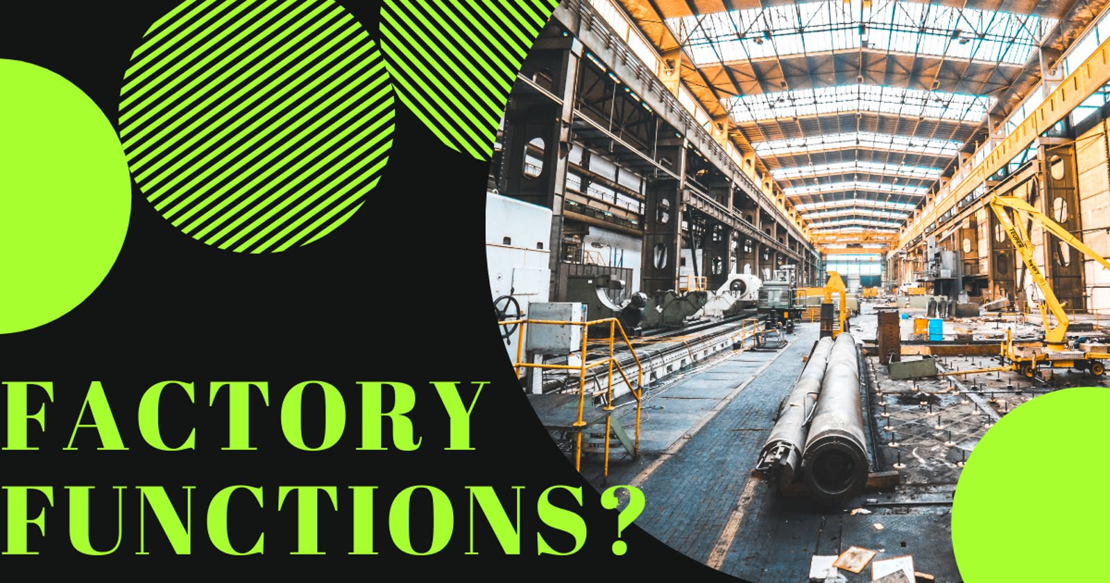 What are Factory Functions and why are they better than object constructors?