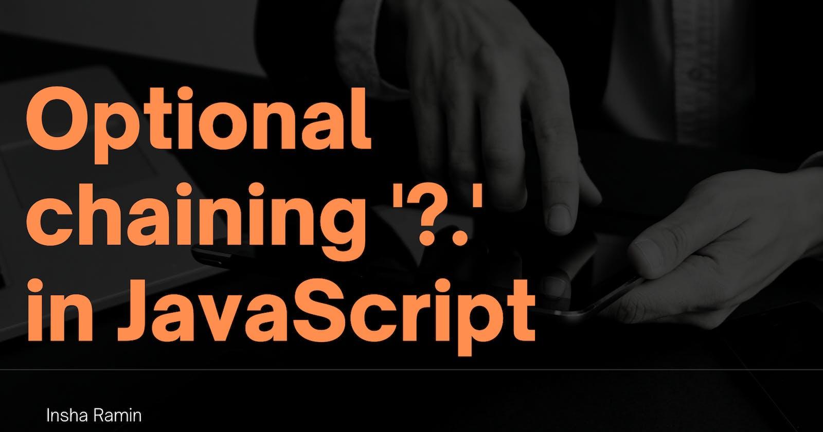 Optional chaining '?.' in JavaScript