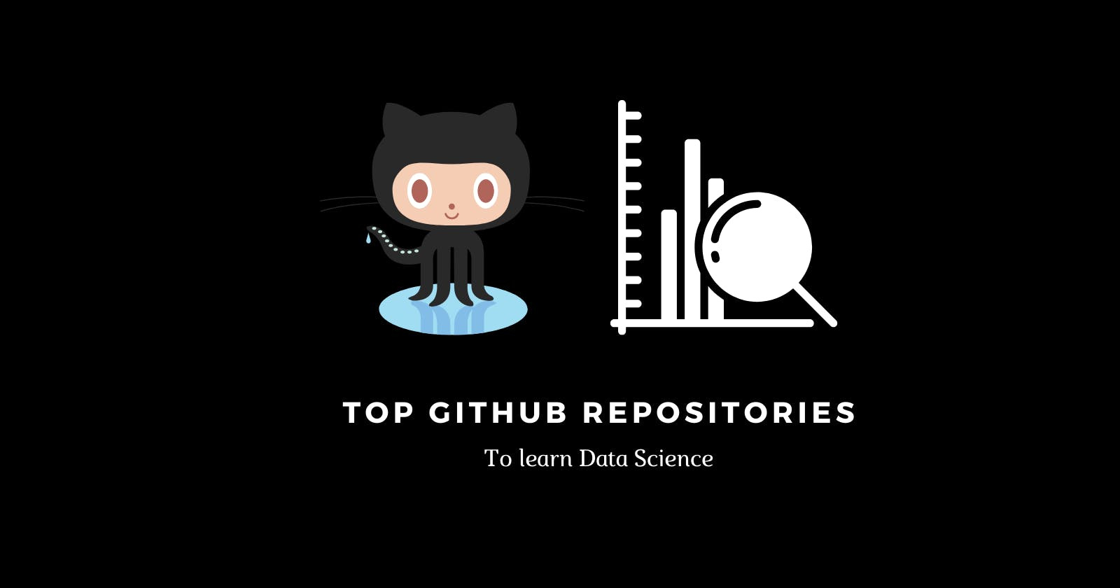 Top GitHub repositories to learn Data Science